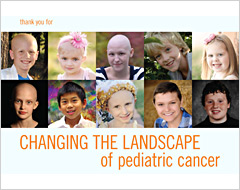 Thank You for Changing the Landscape of Pediatric Cancer